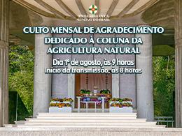 Culto Mensal de Agradecimento dedicado à Coluna da Agricultura Natural